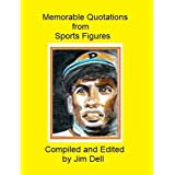 Memorable Quotations from Sports Figures