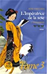 L'Impératrice de la soie, Tome 3 : L'usurpatrice