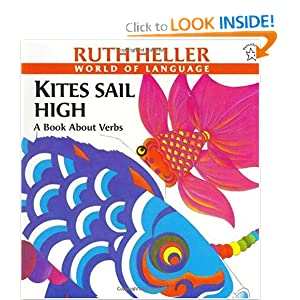 Kites Sail High (Heller, Ruth, Ruth Heller World of Language.)