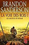 Les Archives de Roshar, tome 1, volume 1 : La Voie des Rois (I)