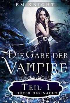 Buchdeckel von Die Gabe der Vampire 1: Hüter der Nacht: Hüter der Nacht