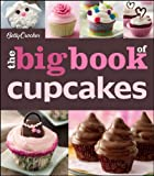 The Betty Crocker The Big Book of Cupcakes (Betty Crocker Big Book)