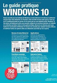 Livres Couvertures de Le guide pratique Windows 10 : Le nouveau système universel - PC, portables, tablettes hybrides et tactiles