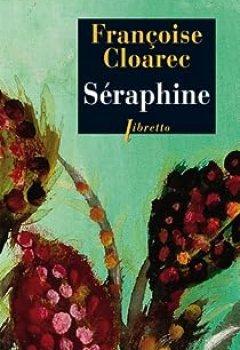 Livres Couvertures de Séraphine : La Vie Rêvée De Séraphine De Senlis