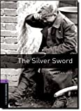 Oxford Bookworms Library 4 Silver Sword 3rd