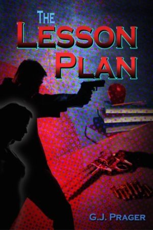 The Lesson Plan by Mr. G.J. Prager | Featured Book of the Day | wearewordnerds.com