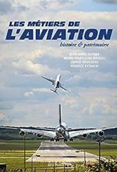 Livres Couvertures de Les Métiers De L'aviation, Histoire Et Patrimoine