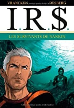 Livres Couvertures de I.R.$., Tome 14 : Les Survivants De Nankin