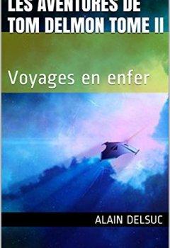 Livres Couvertures de Les aventures de Tom Delmon Tome 2: Voyages en enfer