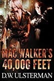 MAC WALKER'S 40,000 FEET: Mac Walker #1: A terrorist suspense thriller novel