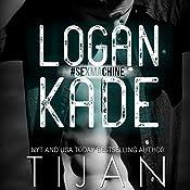 Logan Kade   [ Tijan]