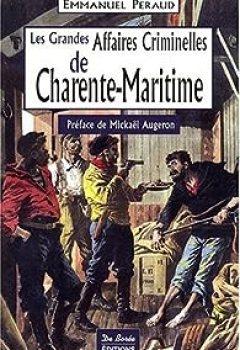 Charente Maritime Grandes Affaires Criminelles