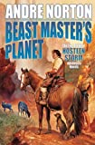 Beast Master's Planet: Omnibus of Beast Master and Lord of Thunder (Beastmaster)