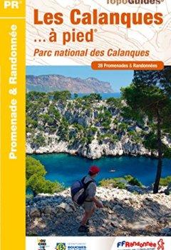 Livres Couvertures de Les Calanques à pied : Parc national des Calanques, 28 promenades & randonnées
