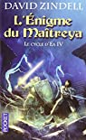 Le Cycle d'Ea, Tome 4 : L'Enigme du Maîtreya