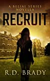 Recruit: A Belial Series Novella (The Belial Series Book 4)