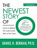 The Newest Story of O: How to Legally Pay 0% Interest on the Money You Owe & Eliminate Your Debt in a Fraction of the Time -- Secrets to Making the Credit ... in Your Favor (U.S. Credit Secrets Series)