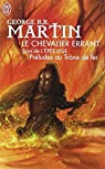 Le Chevalier Errant - L'Épée Lige : Préludes au Trône de Fer