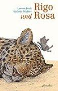 Rigo und Rosa: 28 Geschichten aus dem Zoo und dem Leben