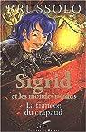Sigrid et les mondes perdus, tome 2 : La fiancée du crapaud