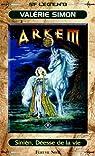 Arkem, la pierre des ténèbres, tome 2 : Sinien, Déesse de la vie