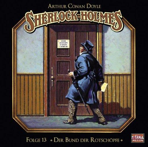 Sherlock Holmes (13) Der Bund der Rotschöpfe (Titania Medien)