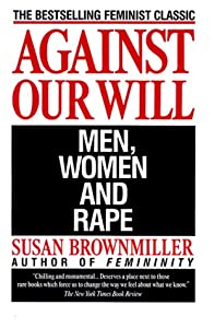"Cover of ""Against Our Will: Men, Women, a..."