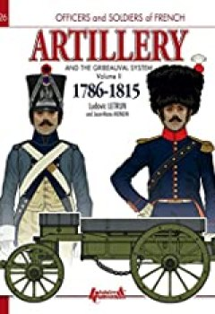 Livres Couvertures de ARTILLERIE   GRIBEAUVAL 1786 1815 T2