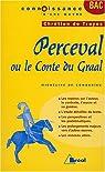 Perceval ou Le conte du Graal de Chrétien de Troyes
