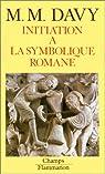 Initiation à la symbolique romane (XIIe siècle)