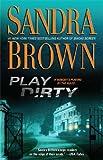 Play Dirty: A Novel