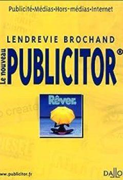 Le Nouveau Publicitor : Publicité, Médias,Hors Médias, Internet, 5e édition