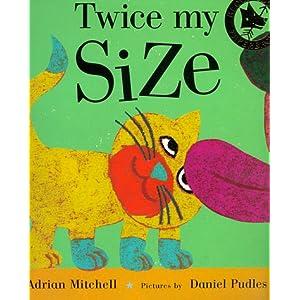Twice My Size
