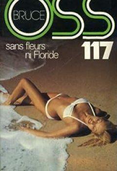 Télécharger OSS 117 : Sans Fleurs Ni Floride PDF Gratuit Josette Bruce