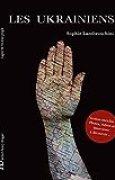 Les Ukrainiens: Lignes de vie d'un peuple