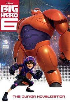 Big Hero 6 Junior Novelization (Disney Big Hero 6) by Irene Trimble| wearewordnerds.com