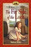 The Far Side of the Loch (Martha Years)