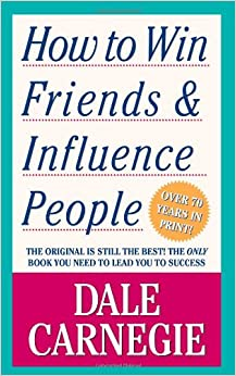 How to Win Friends & Influence People: Dale Carnegie: 9780671723651: Amazon.com: Books