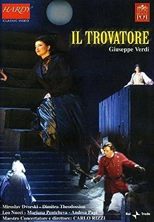 Verdi - Il Trovatore / Dimitra Theodossiou, Leo Nucci, Miroslav Dvorski, Marina Pentcheva, Andrea Papi, Carlo Rizzi, Bologna Opera