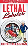 Lethal Lobster (Cruise Ship Christian Cozy Mysteries Series Book 3)