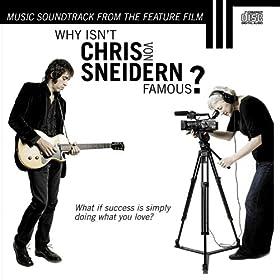 Why Isn't Chris von Sneidern Famous? (Movie Soundtrack)