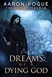 The Dreams of a Dying God (The Godlanders War Book 1)