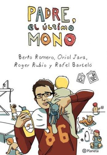 Padre, el último mono de Berto Romero, Oriol Jara, Roger Rubio, Rafel Barceló