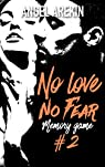 No love no fear, tome 2 : Memory game