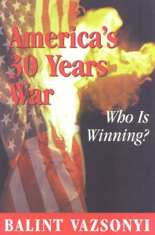 America's 30 Years War: Who Is Winning?