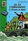 Les Six Compagnons, tome 40 : Les Six Compagnons à l'étang de Berre