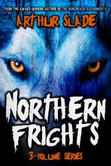 Northern Frights Trilogy by Arthur Slade| wearewordnerds.com