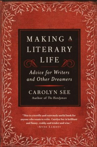 Cover of the novel 'Making a Literary Life,' by Carolyn See.