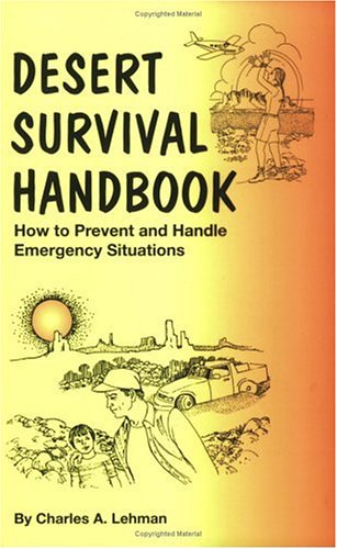 Desert Survival Handbook : How to Prevent and Handle Emergency Situations