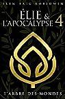 Élie et l'Apocalypse, tome 4 : L'arbre des mondes